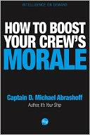How to Boost Your Crew's Morale by D. Michael Abrashoff: NOOK Book Cover