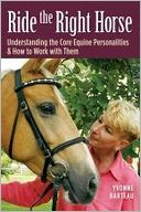 download Ride the Right Horse : Understanding the Core Equine Personalities & How to Work with Them book