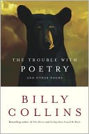 The Trouble with Poetry and Other Poems by Billy Collins: NOOK Book Cover
