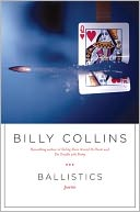 Ballistics by Billy Collins: NOOK Book Cover