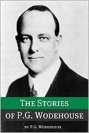 download The Stories of P.G. Wodehouse (Annotated with biography about the life and times of P.G. Wodehouse) book