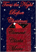 'Twas the Night Before Christmas by Clement Clarke Moore: NOOK Book Cover