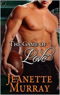 The Game of Love by Jeanette Murray: NOOK Book Cover