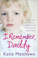 download I Remember, Daddy : The harrowing true story of a daughter haunted by memories too terrible to forget book