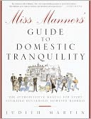 download Miss Manners' Guide to Domestic Tranquility : The Authoritative Manual for Every Civilized Household, However Harried book
