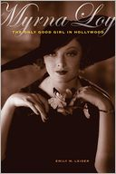download Myrna Loy : The Only Good Girl in Hollywood book