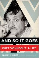 download And So It Goes : Kurt Vonnegut: A Life book