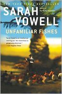 Unfamiliar Fishes by Sarah Vowell: Book Cover