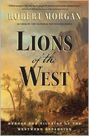 Lions of the West by Robert Morgan: Book Cover