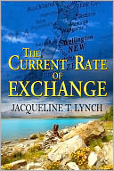 The Current Rate of Exchange by Jacqueline T Lynch: NOOK Book Cover