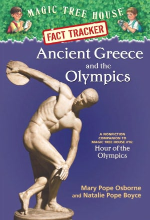 Ancient Greece and the Olympics: A Nonfiction Companion to Hour of the Olympics (Magic Tree House Research Guide Series)