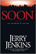 Soon by Jerry B. Jenkins: NOOK Book Cover