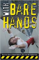 download With Bare Hands : The True Story of Alain Robert, the Real-life Spiderman book