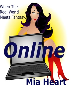 Online (Erotica/Erotic Fiction)Mia Heart