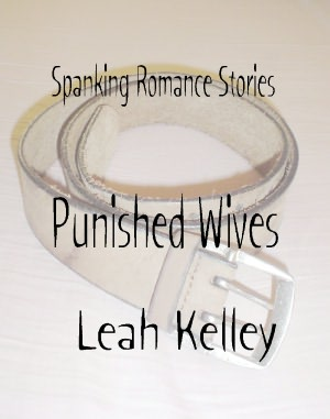 Spanking Romance Stories - Punished Wives Collection. nookbook