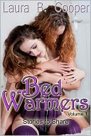 Bed Warmers Vol 1 (Erotic Erotica Short Sex Scenes / Anal / DP / Gloryhole / Bondage / Threesomes / Couple Play) by Laura Cooper: NOOK Book Cover
