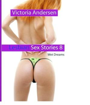Lesbian Sex Stories 8: Wet Dreams