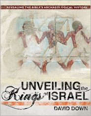 Unveiling The Kings Of Israel by David Down: Book Cover