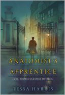 The Anatomist's Apprentice by Tessa Harris: Book Cover