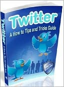 download Twitter – A How to Tips & Tricks Guide book