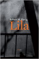 Lila/ Lila by Robert M. Pirsig: Book Cover