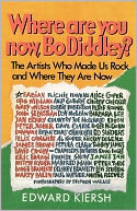 download Where Are You Now, Bo Diddley? : The Artists Who Made Us Rock and Where They Are Now book