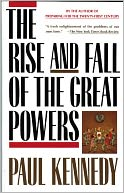 The Rise and Fall of the Great Powers by Paul Kennedy: NOOK Book Cover