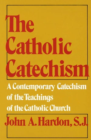 Catholic CatechismJohn Hardon