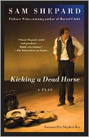 Kicking a Dead Horse by Sam Shepard: NOOK Book Cover