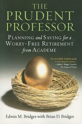 The Prudent Professor Planning and Saving for a Worry Free Retirement from Academe cover