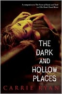 The Dark and Hollow Places (Forest of Hands and Teeth Series #3) by Carrie Ryan: NOOK Book Cover