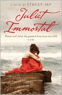 Juliet Immortal by Stacey Jay: NOOK Book Cover