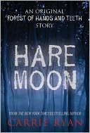 Hare Moon by Carrie Ryan: NOOK Book Cover