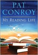 My Reading Life by Pat Conroy: NOOK Book Cover