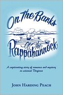 On The Banks Of The Rappahannock by John Harding Peach: Book Cover
