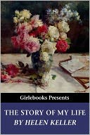 The Story of My Life by Helen Keller: NOOK Book Cover