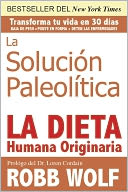 La Solucion Paleolitica by Robb Wolf: NOOK Book Cover