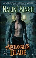 Archangel's Blade (Guild Hunter Series #4) by Nalini Singh: NOOK Book Cover