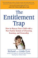 download The Entitlement Trap : How to Rescue Your Child with a New Family System of Choosing, Earning, and Ownership book
