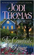 The Comforts of Home (Harmony Series #3) by Jodi Thomas: NOOK Book Cover