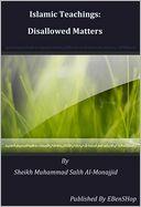download Islamic Teachings : Disallowed Matters book