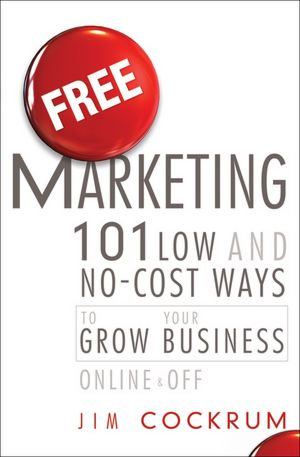 Ebook gratis download nederlands Free Marketing: 101 Low and No-Cost Ways to Grow Your Business, Online and Off