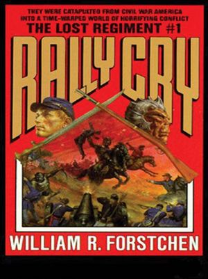 Rally Cry: The Lost Regiment Series, Book 1