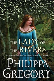 The Lady of the Rivers (Cousins' War Series #3) by Philippa Gregory: Book Cover
