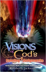 Visions of God's Coming Judgments by Kimberly Jackson: NOOK Book Cover