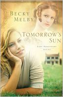 Tomorrow's Sun by Becky Melby: Book Cover