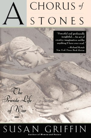 Chorus of Stones: The Private Life of War