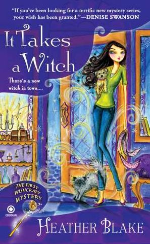 It Takes a Witch (Wishcraft Mystery Series #1)