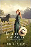 Beauty for Ashes by Dorothy Love: Book Cover