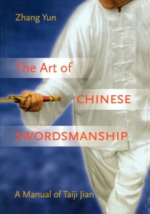 Art of Chinese Swordsmanship: Manual of Taiji Jian